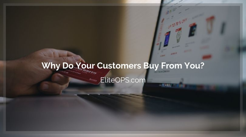 Why Do Your Customers Buy From You?