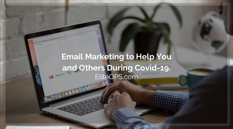 Email Marketing to Help You and Others During Covid-19.