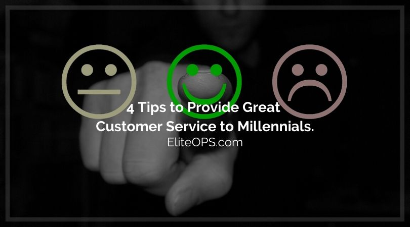 4 Tips to Provide Great Customer Service to Millennials.