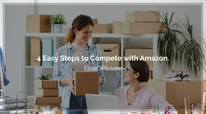 4 Easy Steps to Compete with Amazon