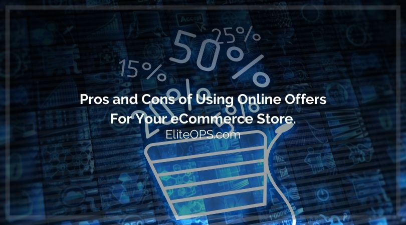 Pros and Cons of Using Online Offers For Your eCommerce Store.