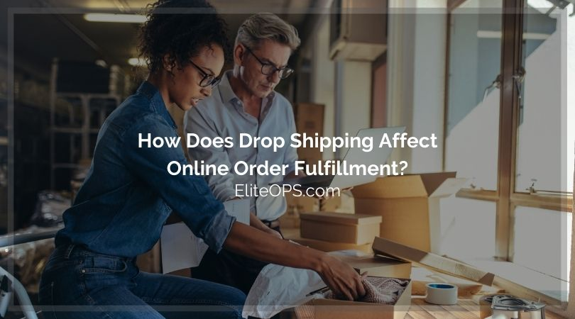 How Does Drop Shipping Affect Online Order Fulfillment?