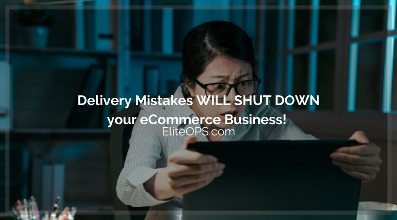 Delivery Mistakes WILL SHUT DOWN your eCommerce Business!