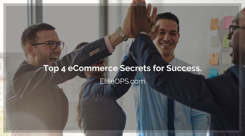 Top 4 eCommerce Secrets for Success From Experts.