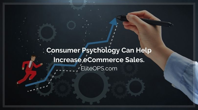 Consumer Psychology Can Help Increase eCommerce Sales.