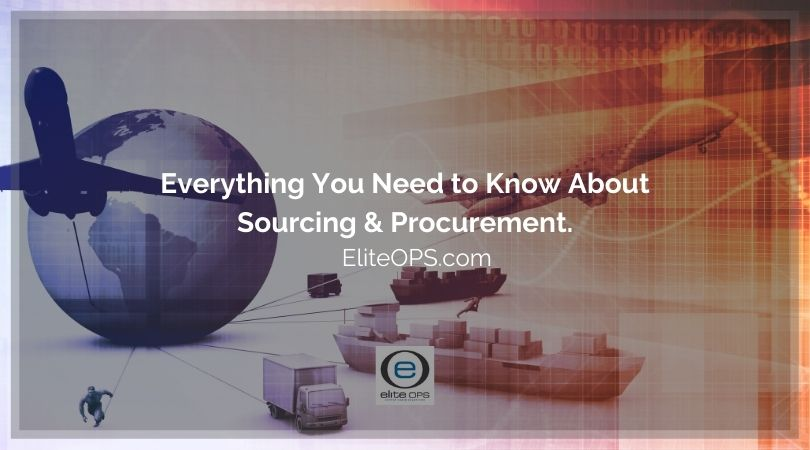 Everything You Need to Know About Sourcing and Procurement.